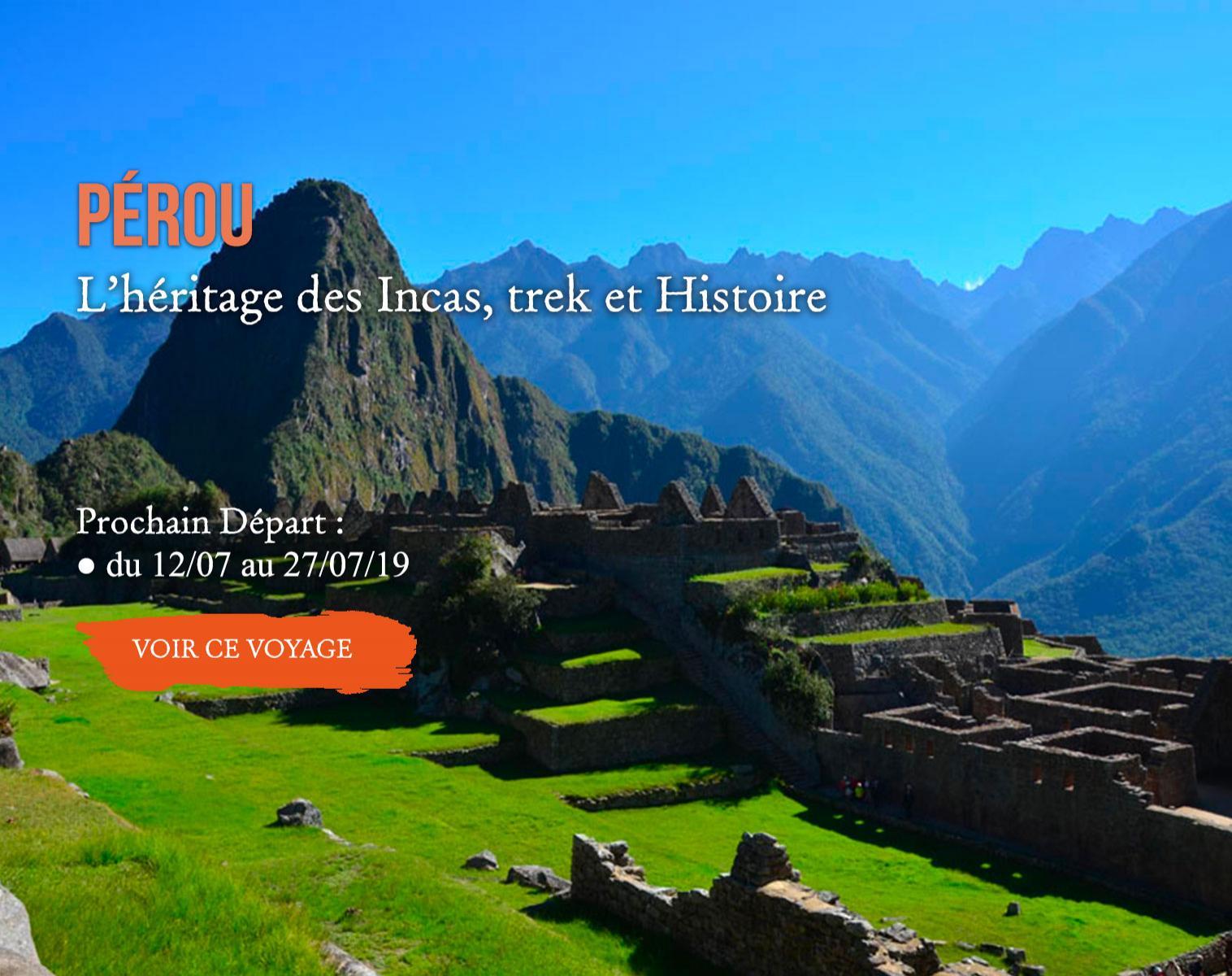 Pérou, L'héritage des Incas, trek et Histoire