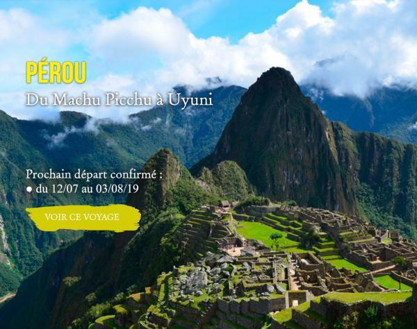 PÉROU, Du Machu Picchu à Uyuni